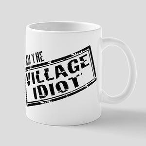 i am the village idiot im local fool funny Mugs