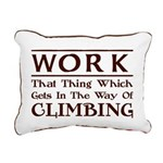 Work and Climbing Rectangular Canvas Pillow