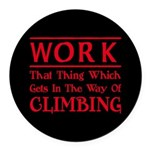 Work and Climbing Round Car Magnet