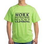 Work and Climbing Green T-Shirt