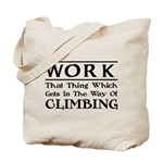 Work and Climbing Tote Bag