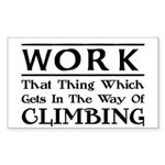 Work and Climbing Sticker (Rectangle)