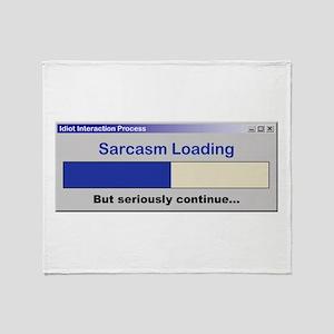 SarcasmLoading Throw Blanket