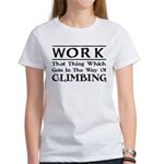 Work and Climbing Women's T-Shirt