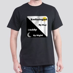 Radiologist by day Daddy by night Dark T-Shirt