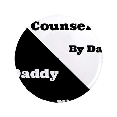 "School Counselor by day Daddy by night 3.5"" Button"