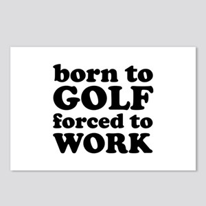 Born To Golf Forced To Work Postcards (Package of