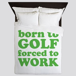 Born To Golf Forced To Work Queen Duvet