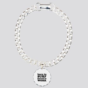 Born To Surf Forced To Work Charm Bracelet, One Ch