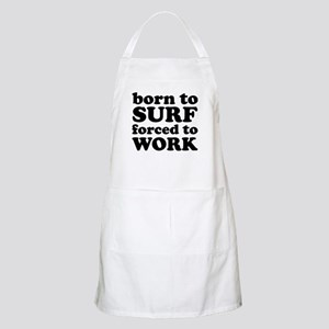 Born To Surf Forced To Work Apron
