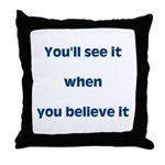 You'll see it  Throw Pillow