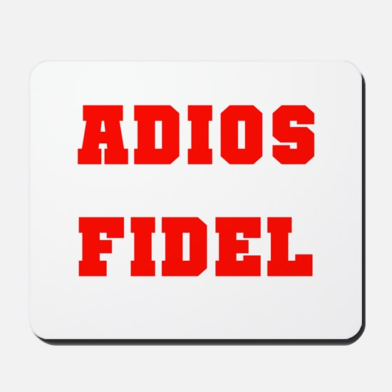 ADIOS FIDEL CASTRO OF CUBA Mousepad