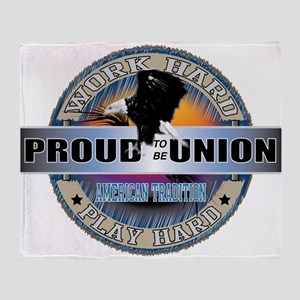 PROUD TO BE UNION Throw Blanket