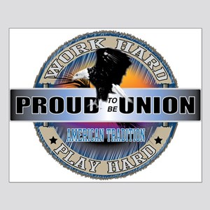 PROUD TO BE UNION Small Poster