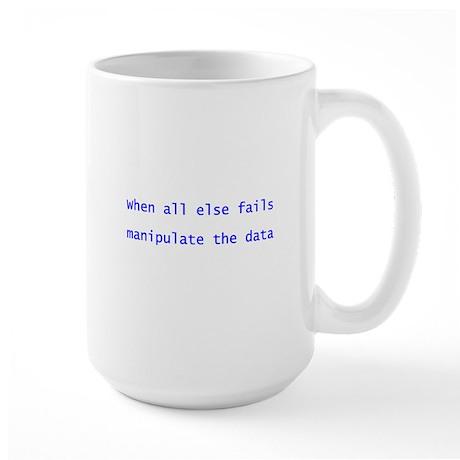 When all else fails Large Mug