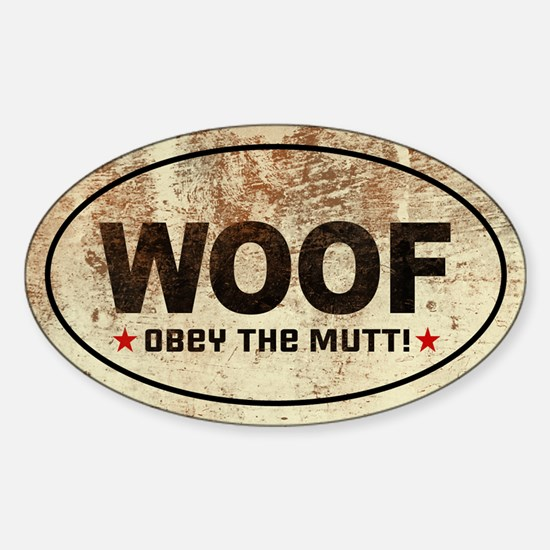 WOOF! Obey the MUTT! Oval Decal