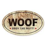 WOOF! Obey the MUTT! Oval Sticker