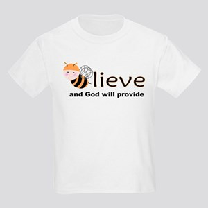 Believe and God will provide Kids Light T-Shirt