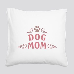 Dog Mom Square Canvas Pillow