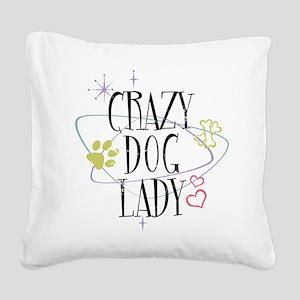 Crazy Dog Lady Square Canvas Pillow