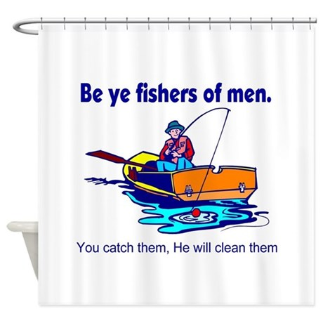 Be Ye Fishers Of Men Shower Curtain By Diligentheart