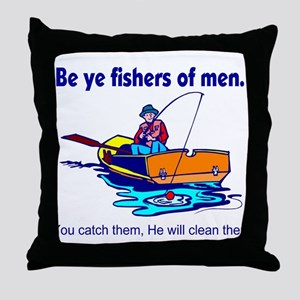 Be ye fishers of men Throw Pillow