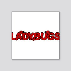"ladybugsletters Square Sticker 3"" x 3"""