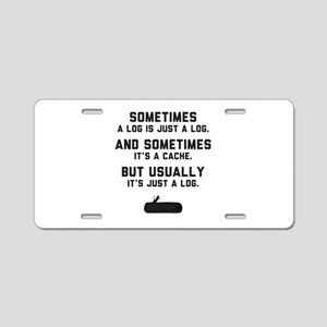 Sometimes... Aluminum License Plate
