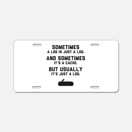 Sometimes... Aluminum License Plate