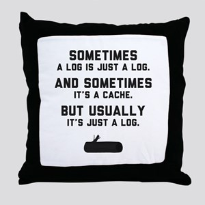 Sometimes... Throw Pillow