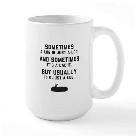 Sometimes... Large Mug