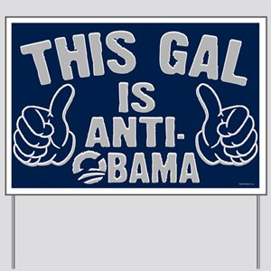 This Gal Is Anti-Obama Yard Sign