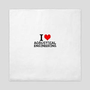 I Love Acoustical Engineering Queen Duvet
