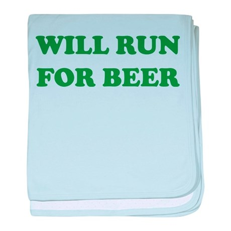 Will Run For Beer baby blanket