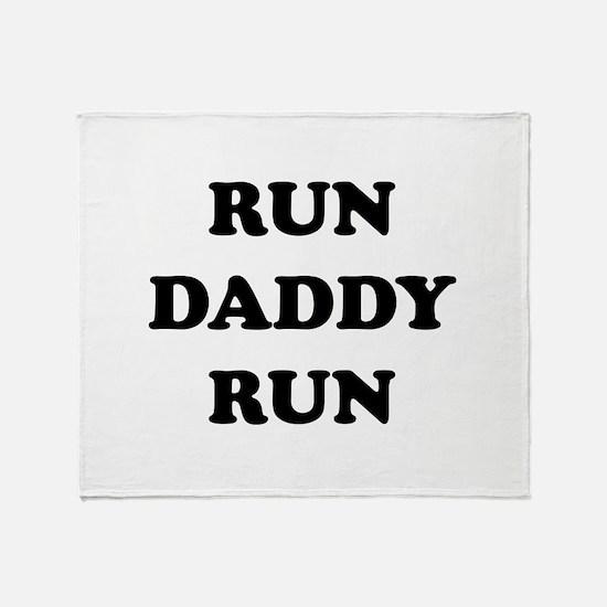 Run Daddy Run Throw Blanket