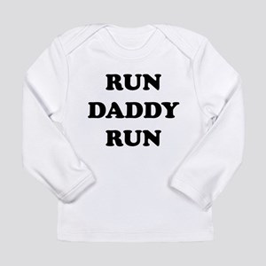 Run Daddy Run Long Sleeve Infant T-Shirt