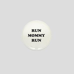 Run Mommy Run Mini Button