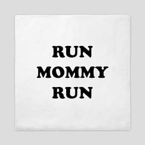 Run Mommy Run Queen Duvet