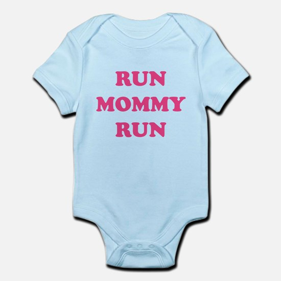 Run Mommy Run Infant Bodysuit