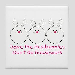 Save the dustbunnies Tile Coaster