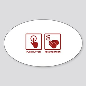 Push Button. Receive Bacon. Sticker (Oval)