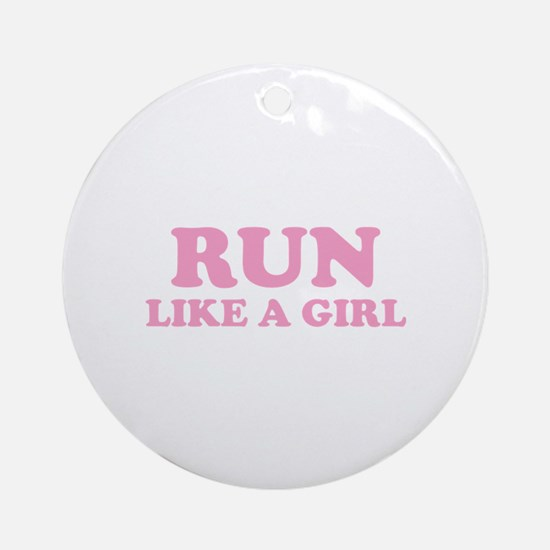 Run Like A Girl Ornament (Round)