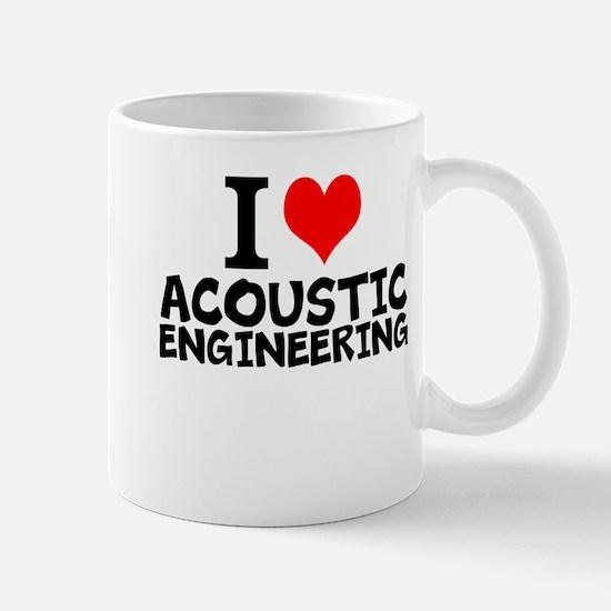 I Love Acoustic Engineering Mugs
