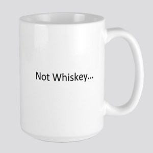 Not Whiskey Large Mug