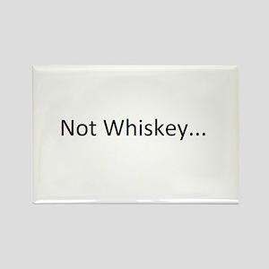 Not Whiskey Rectangle Magnet