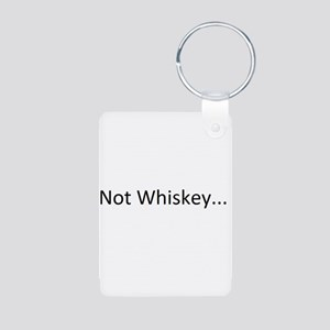 Not Whiskey Aluminum Photo Keychain