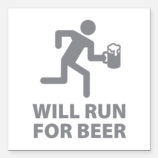 """Will Run For Beer Square Car Magnet 3"""" x 3"""""""