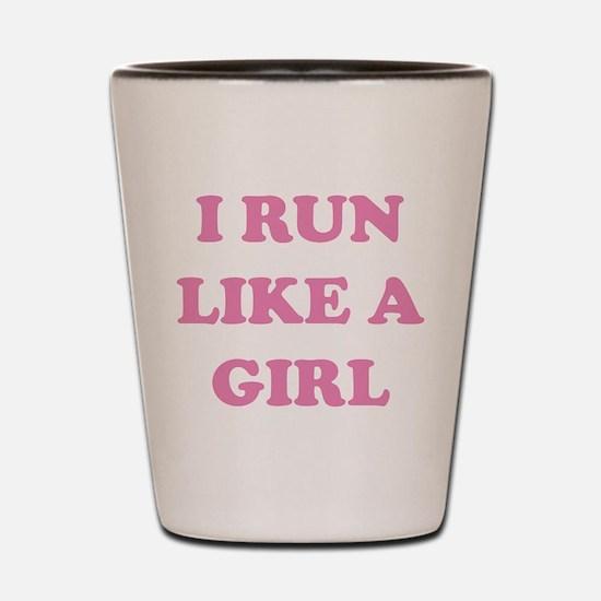 I Run Like A Girl Shot Glass