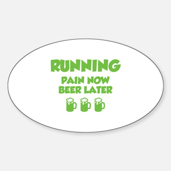 Running Pain Now Beer Later Sticker (Oval)