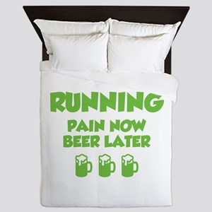 Running Pain Now Beer Later Queen Duvet